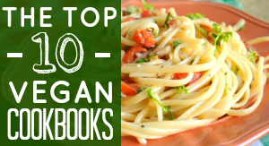 Top 10 Vegan Cookbooks